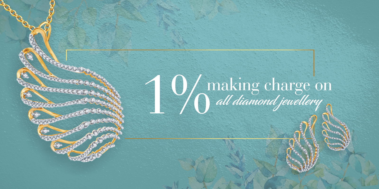 1% making charges on diamond Jewellery.
