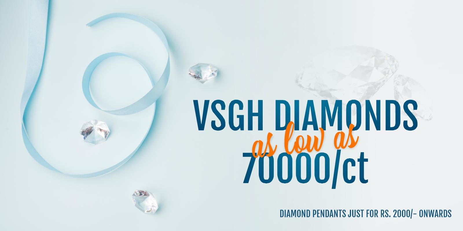 VS GH Diamonds as low as 70000/Ct