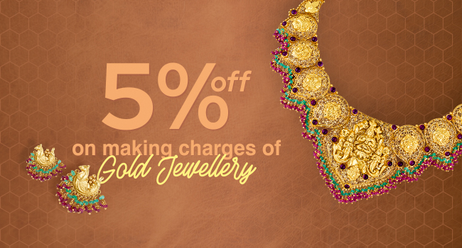 5% off on making charges Gold Jewellery.